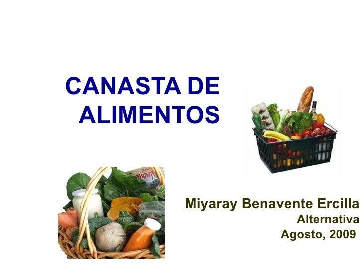 CANASTA DE ALIMENTOS Miyaray Benavente Ercilla Alternativa Agosto, 2009