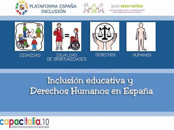 La Plataforma Inclusión en el Pacto        educativo de Estado      Nace en diciembre de 2009Los borradores del Documento ...