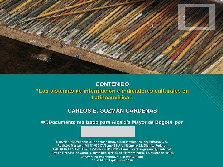Copyright ©®Venezuela. Innovatec-Innovarium Inteligencia del Entorno C.A.  Registro Mercantil VII N° 06087. Tomo 83-A-VII ...