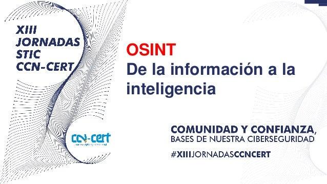 OSINT De la informaci�n a la inteligencia