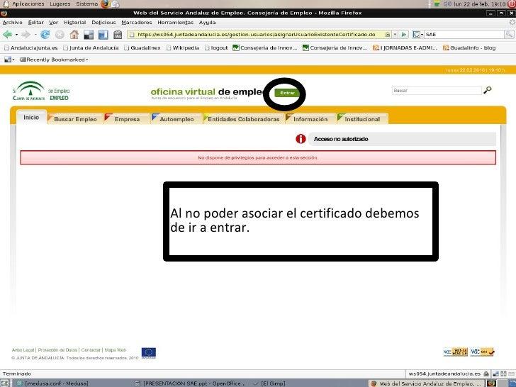 Al no poder asociar el certificado debemos de ir a entrar.