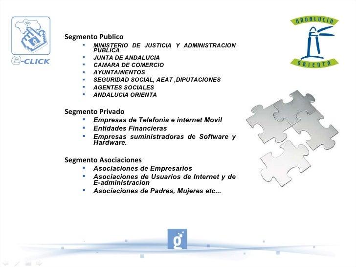 <ul><li>Segmento Publico </li></ul><ul><ul><li>MINISTERIO DE JUSTICIA Y ADMINISTRACION PUBLICA </li></ul></ul><ul><ul><li>...