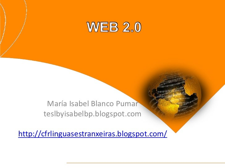 María Isabel Blanco Pumar       teslbyisabelbp.blogspot.comhttp://cfrlinguasestranxeiras.blogspot.com/