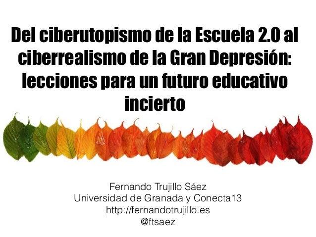 Del ciberutopismo de la Escuela 2.0 al  ciberrealismo de la Gran Depresión:  lecciones para un futuro educativo  incierto ...