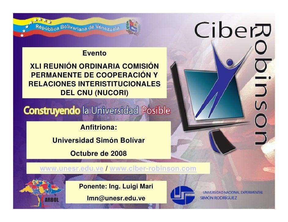 Evento XLI REUNIÓN ORDINARIA COMISIÓN PERMANENTE DE COOPERACIÓN Y RELACIONES INTERISTITUCIONALES        DEL CNU (NUCORI)  ...