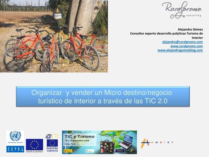 Alejandro Gómez <br />Consultor experto desarrollo polçiticas Turismo de Interior<br />alejandro@ruralpromo.com<br />www.r...