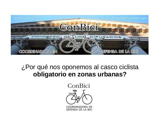 ¿Por qué nos oponemos al casco ciclista obligatorio en zonas urbanas?