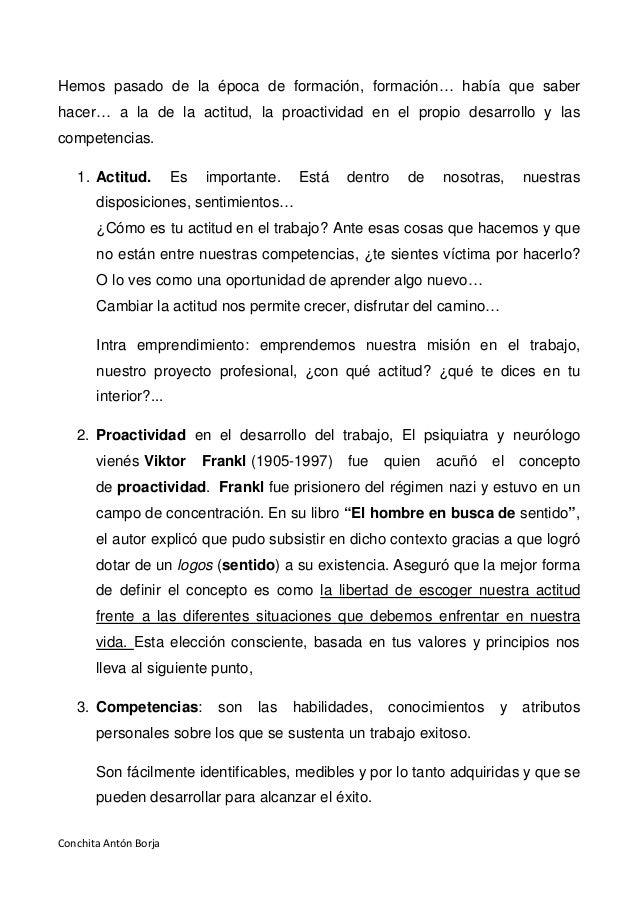Conchita Antón Borja Hemos pasado de la época de formación, formación… había que saber hacer… a la de la actitud, la proac...