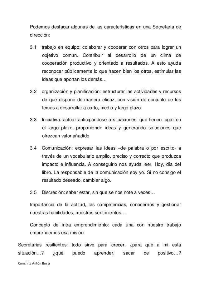 Conchita Antón Borja Podemos destacar algunas de las características en una Secretaria de dirección: 3.1 trabajo en equipo...
