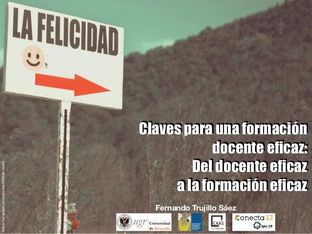 Claves para una formación docente eficaz: Del docente eficaz a la formación eficaz Fernando Trujillo Sáez https://unsplash...