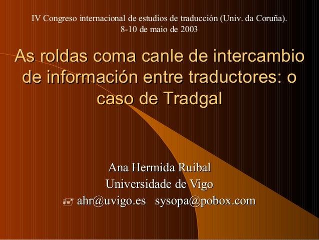 As roldas comAs roldas comaa canle de intercambiocanle de intercambio de información entre traductores: ode información en...