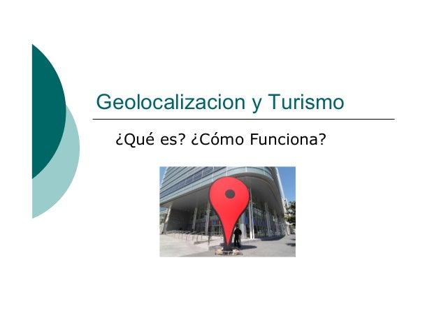 Geolocalizacion y Turismo ¿Qué es? ¿Cómo Funciona?