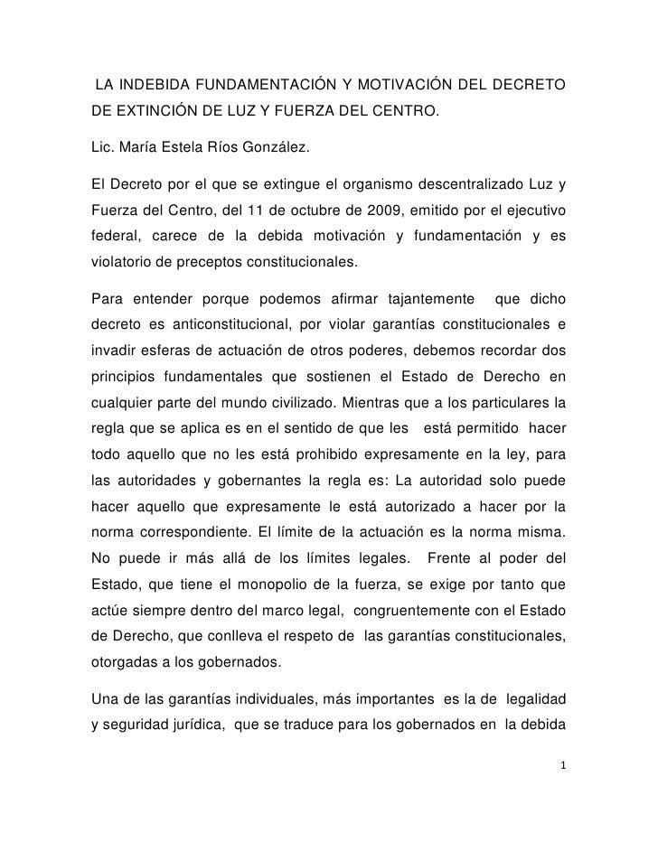 LA INDEBIDA FUNDAMENTACIÓN Y MOTIVACIÓN DEL DECRETO DE EXTINCIÓN DE LUZ Y FUERZA DEL CENTRO.  Lic. María Estela Ríos Gonzá...