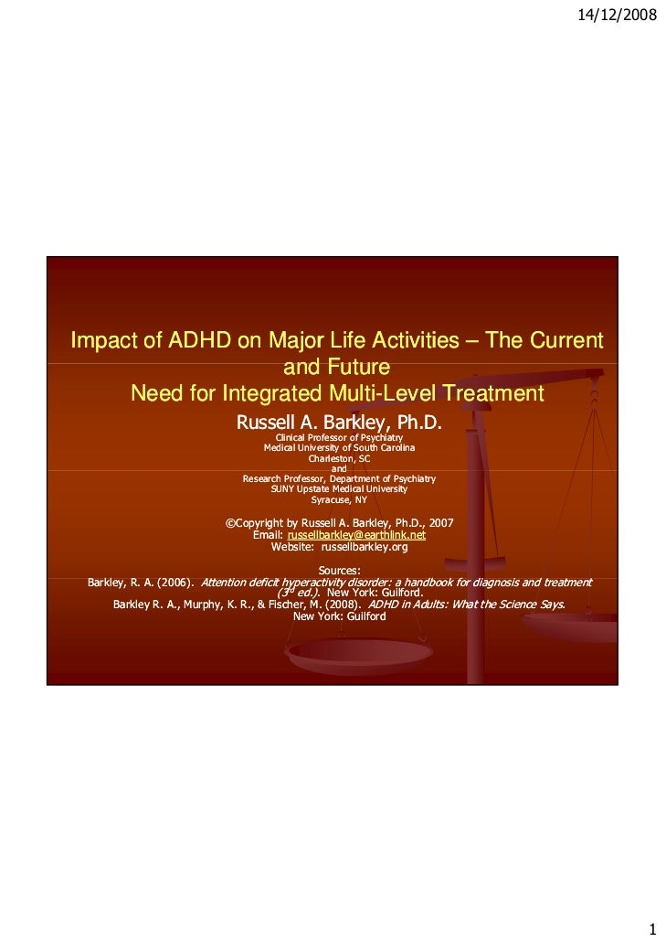 14/12/2008Impact of ADHD on Major Life Activities – The Current                    and Future     Need for Integrated Mult...