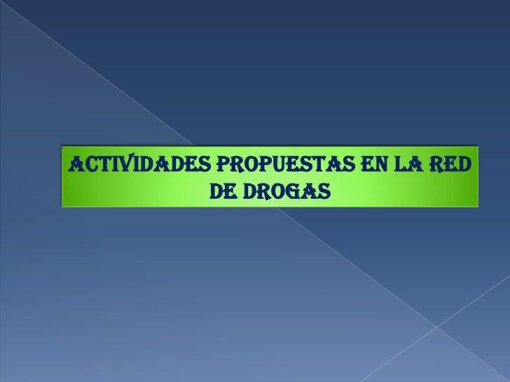 actividades propuestas en la red de drogas<br />