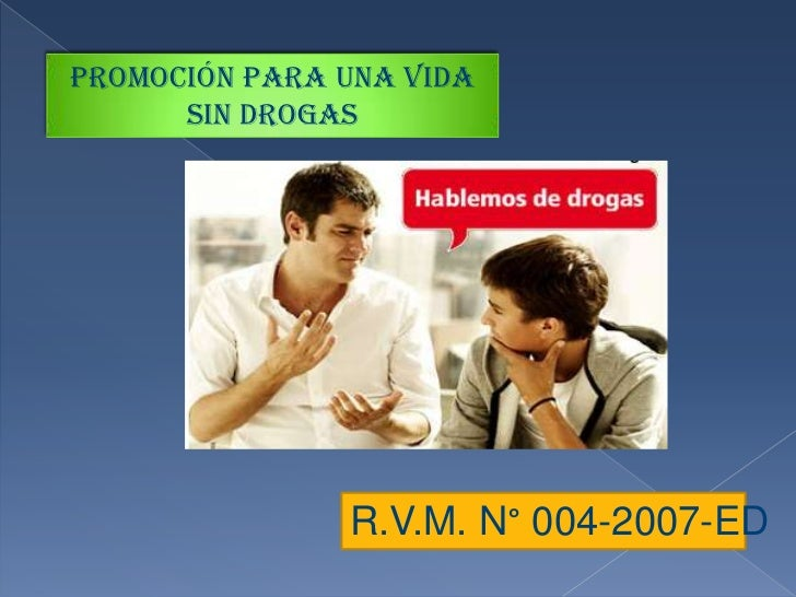 PROMOCIÓN PARA UNA VIDA SIN DROGAS<br />R.V.M. N° 004-2007-ED<br />