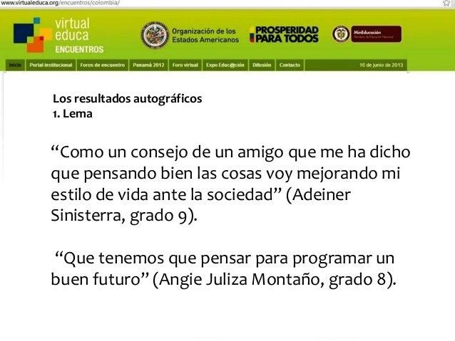 """Pensando, pensando mi comportamiento voy mejorando Virtual educa Medellín Colombia XIV Encuentro Internacional  """"Interpret..."""