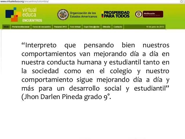 """Pensando, pensando mi comportamiento voy mejorando Virtual educa Medellín Colombia XIV Encuentro Internacional  """"Lo entien..."""