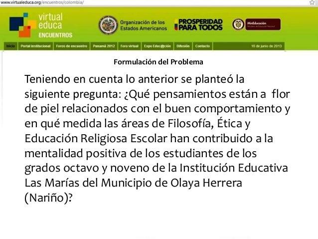 Pensando, pensando mi comportamiento voy mejorando Virtual educa Medellín Colombia XIV Encuentro Internacional  Objetivo g...
