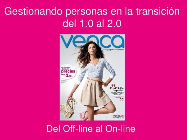 Gestionando personas en la transición           del 1.0 al 2.0        Del Off-line al On-line