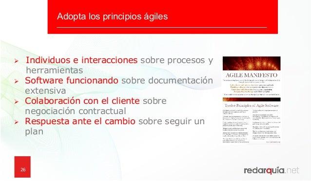 26 Ø Individuos e interacciones sobre procesos y herramientas Ø Software funcionando sobre documentación extensiva Ø C...