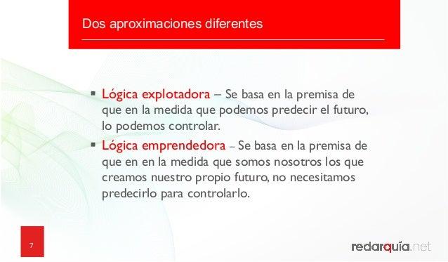 7 7 Dos aproximaciones diferentes § Lógica explotadora – Se basa en la premisa de que en la medida que podemos predecir ...