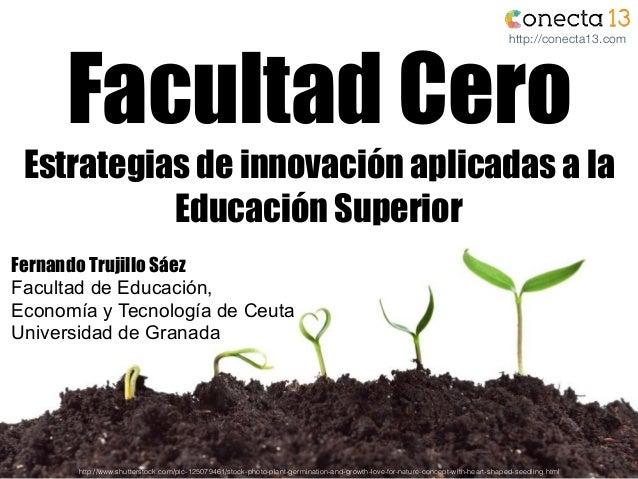 Facultad Cero Estrategias de innovación aplicadas a la Educación Superior http://www.shutterstock.com/pic-125079461/stock-...