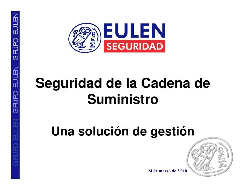 GRUPO EULEN GRUPO EULEN GRUPO EULEN                                           Seguridad de la Cadena de                   ...