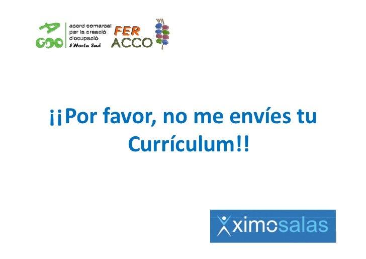 ¡¡Porfavor,nomeenvíestu         Currículum!!