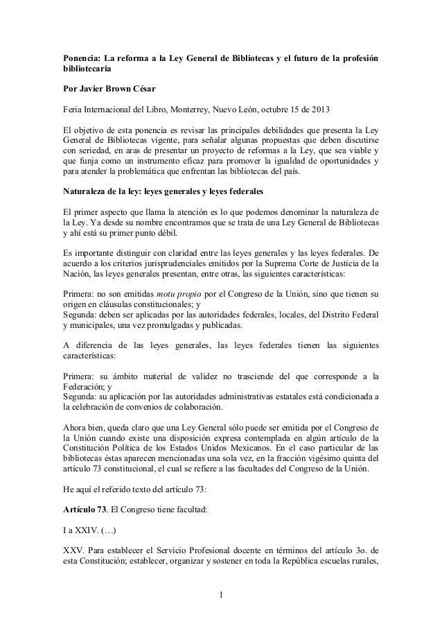 Ponencia: La reforma a la Ley General de Bibliotecas y el futuro de la profesión bibliotecaria Por Javier Brown César Feri...