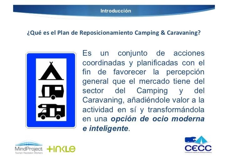 Introducción¿Qué es el Plan de Reposicionamiento Camping & Caravaning?                            Es un ...