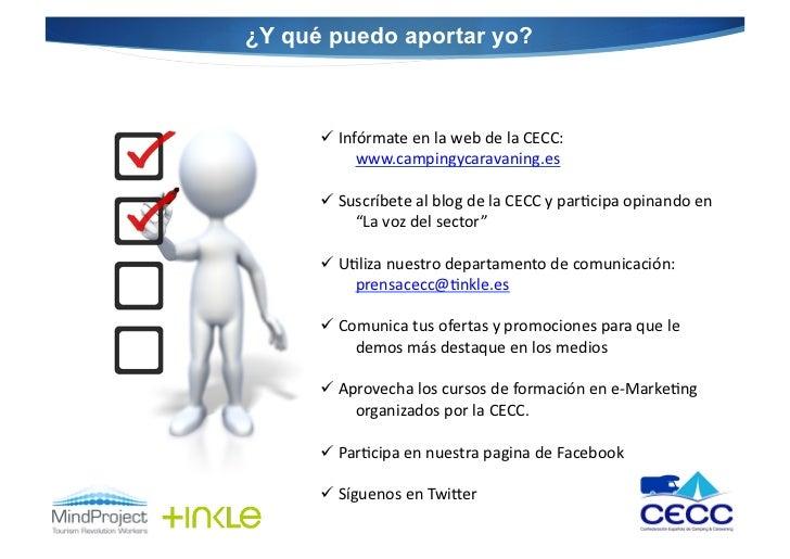 ¿Y qué puedo aportar yo?       Infórmate en la web de la CECC:                www.campingycaravaning.e...