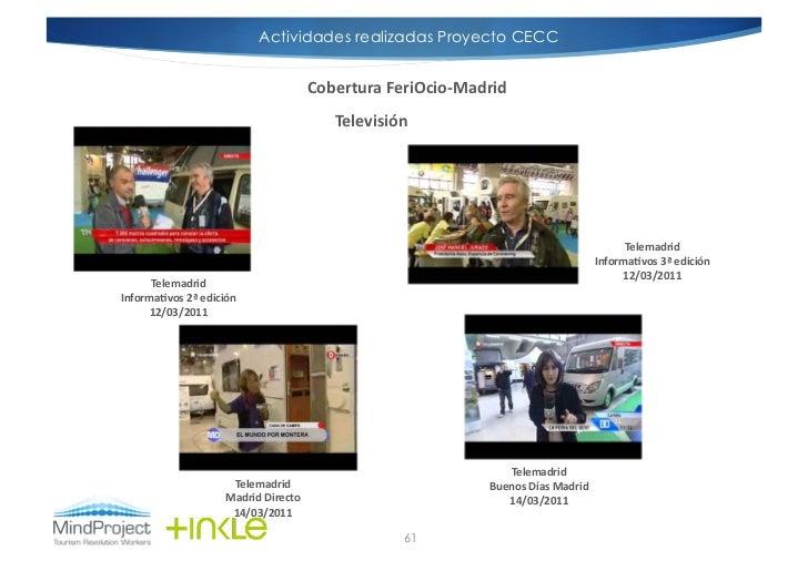 Actividades realizadas Proyecto CECC                                                    Cobertura FeriOcio-‐Madrid   ...