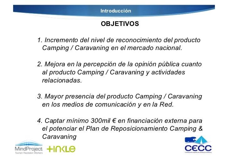 Introducción                     OBJETIVOS1. Incremento del nivel de reconocimiento del producto  Camping / Caravaning en...