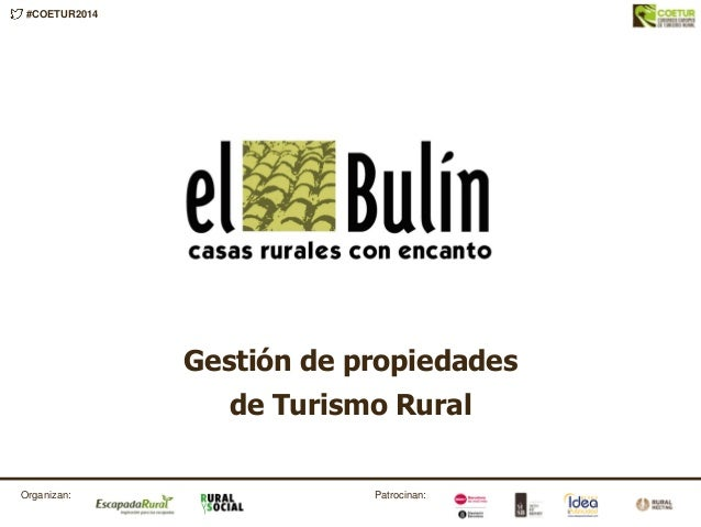 #COETUR2014 Patrocinan:Organizan: Gestión de propiedades de Turismo Rural