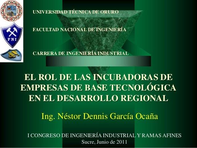 UNIVERSIDAD TÉCNICA DE ORURO  FACULTAD NACIONAL DE INGENIERÍA  CARRERA DE INGENIERÍA INDUSTRIAL EL ROL DE LAS INCUBADORAS ...