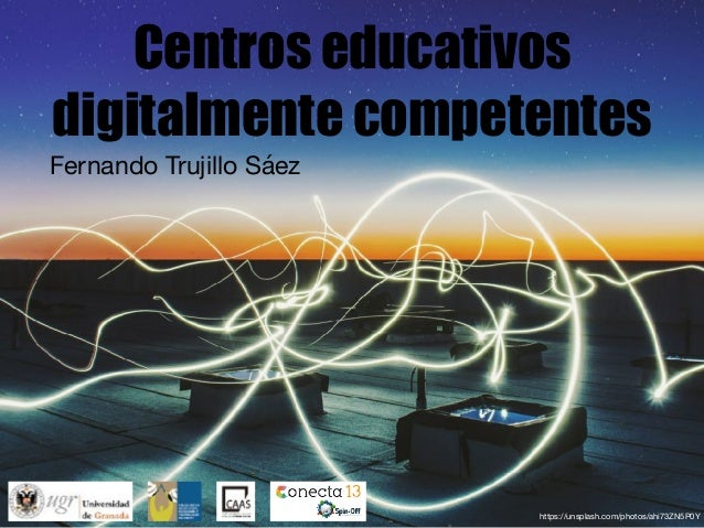 https://unsplash.com/photos/ahi73ZN5P0Y Centros educativos digitalmente competentes Fernando Trujillo Sáez
