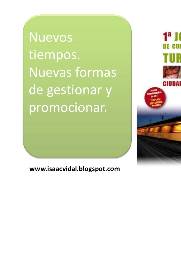 Nuevostiempos.Nuevas formasde gestionar ypromocionar.www.isaacvidal.blogspot.com
