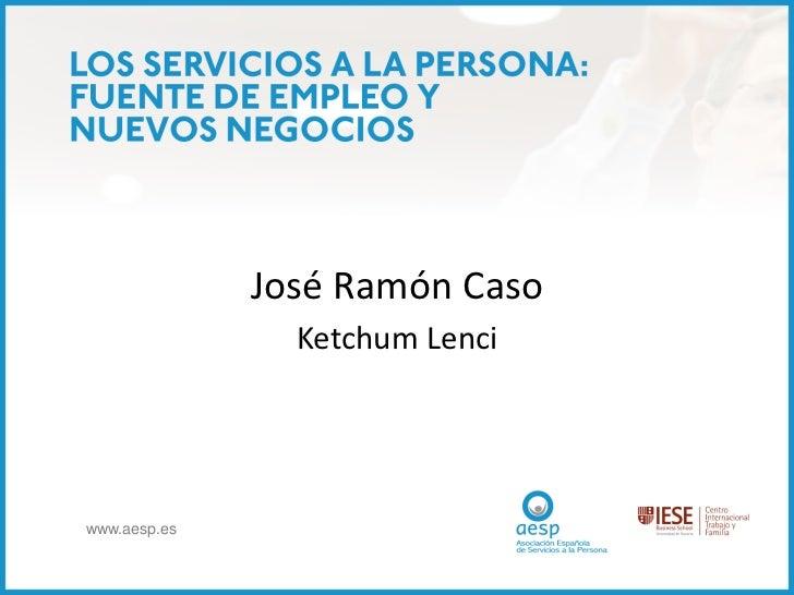 José Ramón Caso                Ketchum Lenciwww.aesp.es