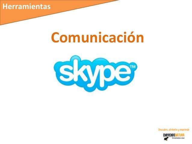 Herramientas               Comunicación