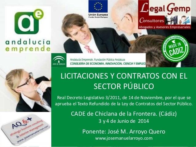 LICITACIONES Y CONTRATOS CON EL SECTOR PÚBLICO Real Decreto Legislativo 3/2011, de 14 de Noviembre, por el que se aprueba ...