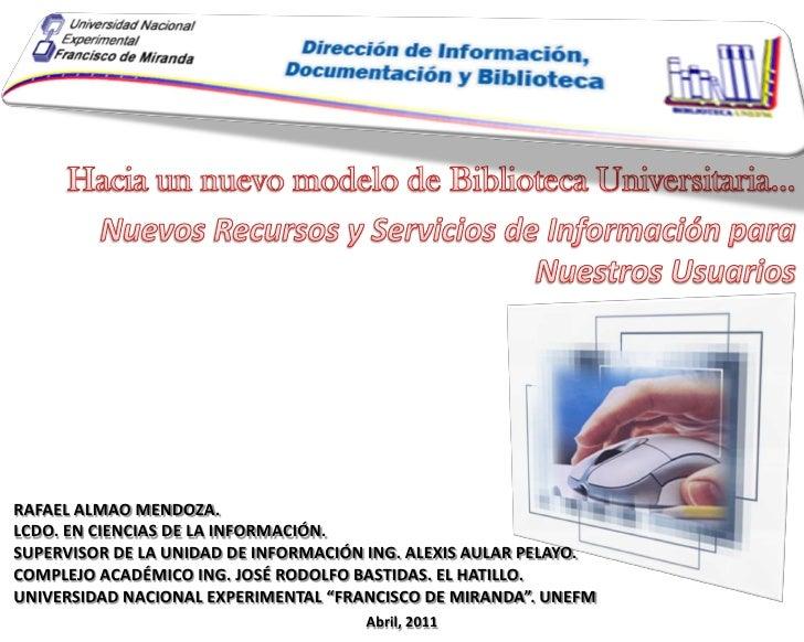 RAFAEL ALMAO MENDOZA.LCDO. EN CIENCIAS DE LA INFORMACIÓN.SUPERVISOR DE LA UNIDAD DE INFORMACIÓN ING. ALEXIS AULAR PELAYO.C...