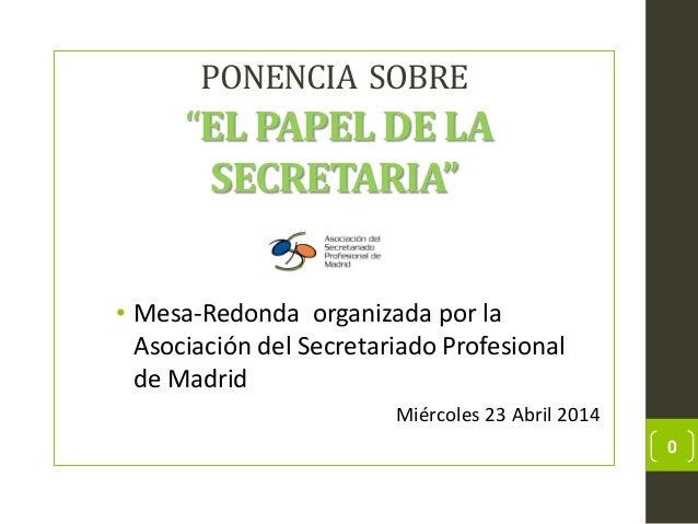 """PONENCIA SOBRE """"EL PAPEL DE LA SECRETARIA"""" • Mesa-Redonda organizada por la Asociación del Secretariado Profesional de Mad..."""
