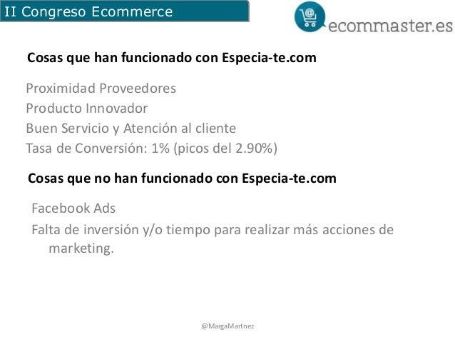 II Congreso Ecommerce  Cosas que han funcionado con Especia-te.com  Proximidad Proveedores  Producto Innovador  Buen Servi...