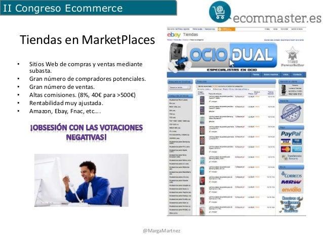 II Congreso Ecommerce  Tiendas en MarketPlaces  • Sitios Web de compras y ventas mediante  subasta.  • Gran número de comp...