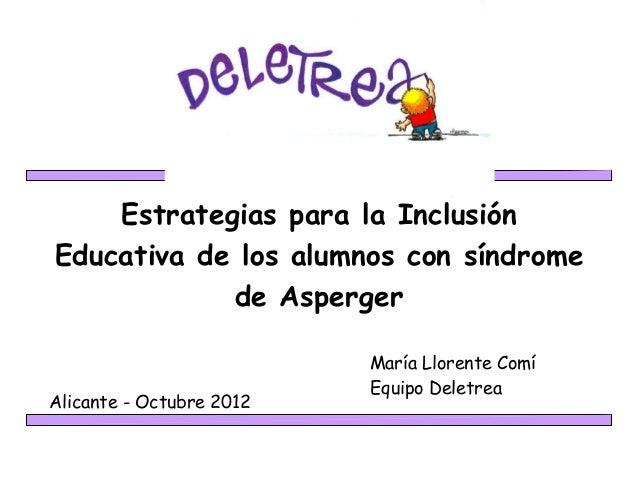 Estrategias para la InclusiónEducativa de los alumnos con síndrome            de Asperger                          María L...