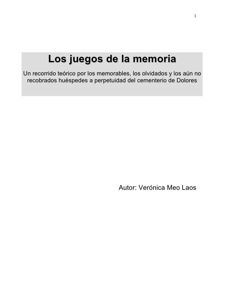 1              Los juegos de la memoria Un recorrido teórico por los memorables, los olvidados y los aún no  recobrados hu...