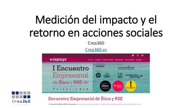 Medición del impacto y el retorno en acciones sociales  Crea360  Crea360.es