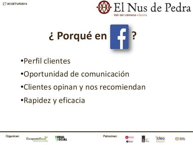 Patrocinan:Organizan: #COETUR2014 Patrocinan:Organizan: ¿ Porqué en ? •Perfil clientes •Oportunidad de comunicación •Clien...