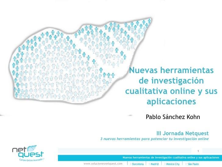Nuevas herramientas                                  de investigación                               cualitativa online y s...